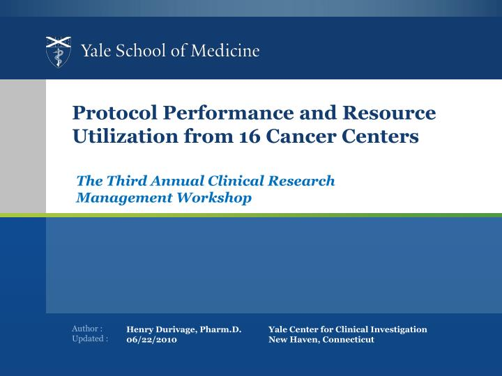 protocol performance and resource utilization from 16 cancer centers n.