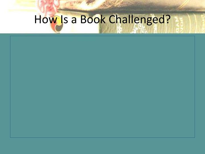 How Is a Book Challenged?