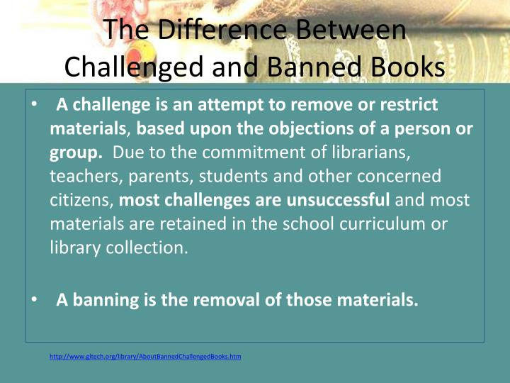 The difference between challenged and banned books