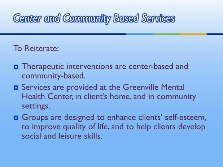 Center and Community Based Services