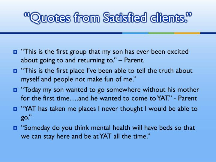 """Quotes from Satisfied clients."""