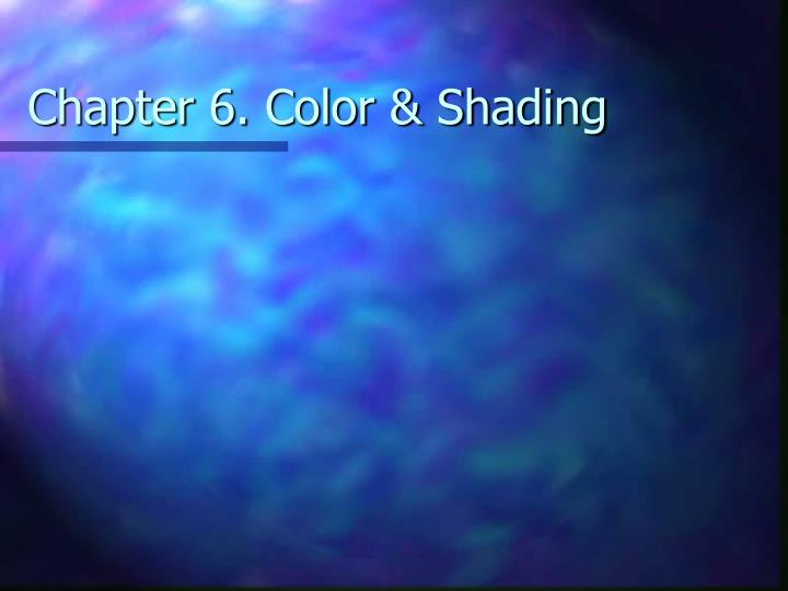 Chapter 6. Color & Shading