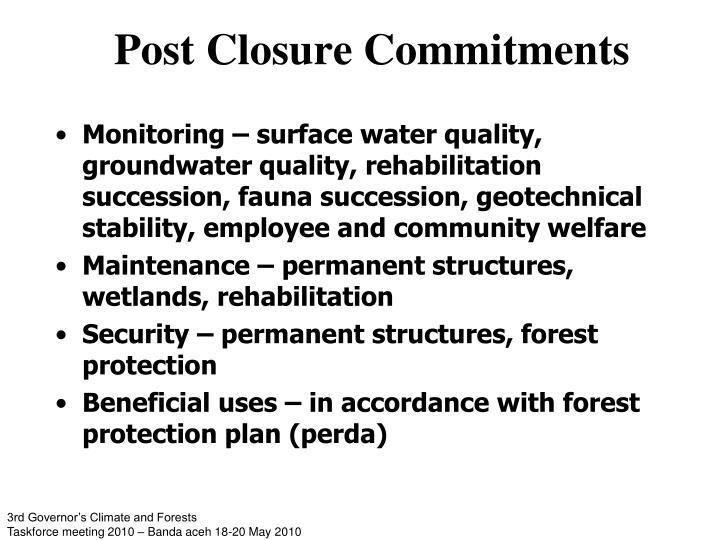 Post Closure Commitments