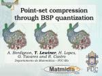 point set compression through bsp quantization