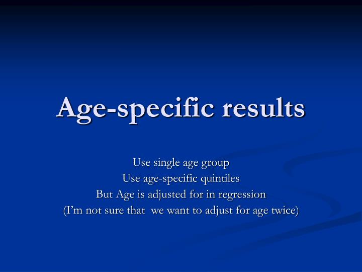 Age-specific results