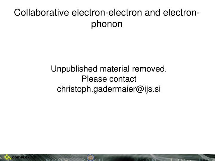 Collaborative electron-electron and electron-phonon