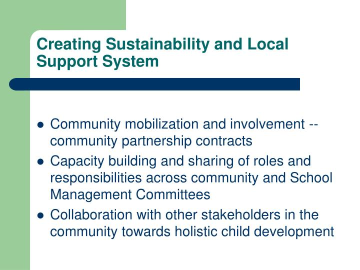 Creating Sustainability and Local Support System