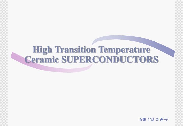 high transition temperature ceramic superconductors n.