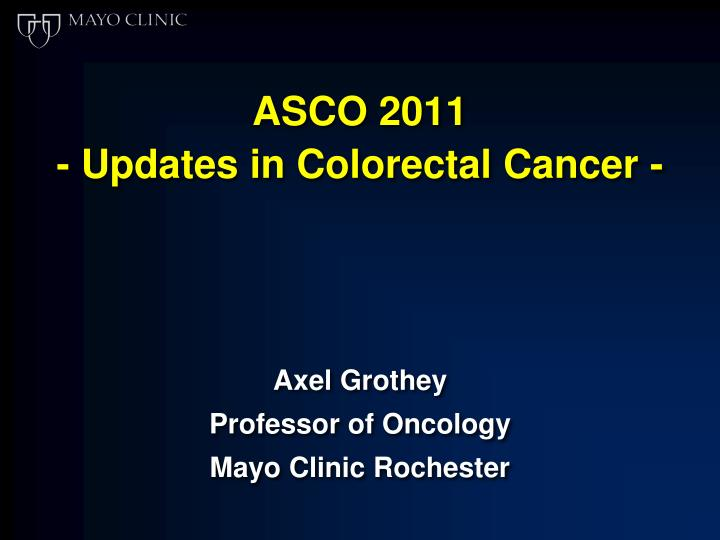 asco 2011 updates in colorectal cancer n.