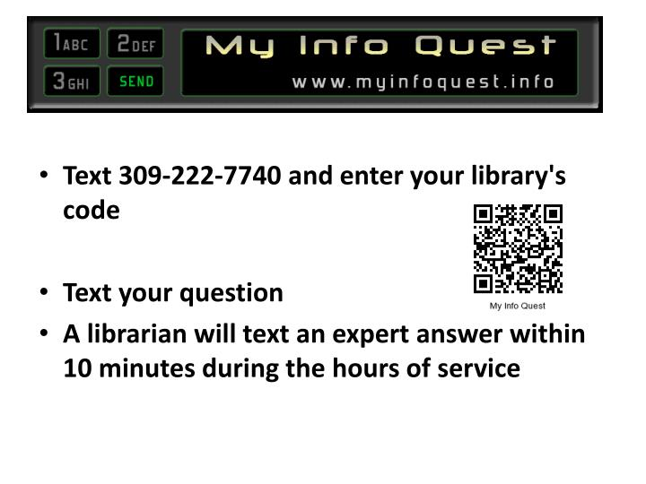Text 309-222-7740 and enter your library's code