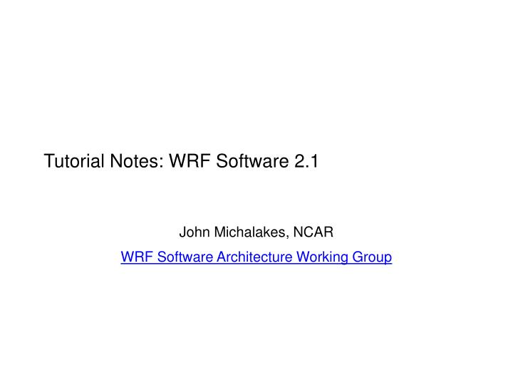 tutorial notes wrf software 2 1 n.