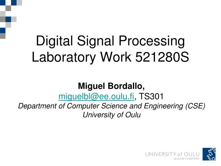digital signal processing laboratory work 521280s n.