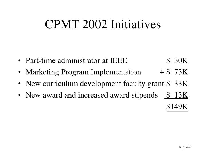 CPMT 2002 Initiatives