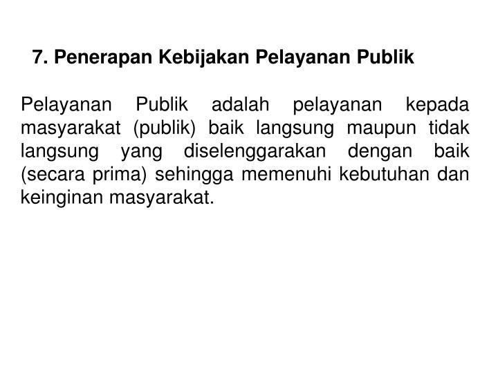 7. Penerapan Kebijakan Pelayanan Publik