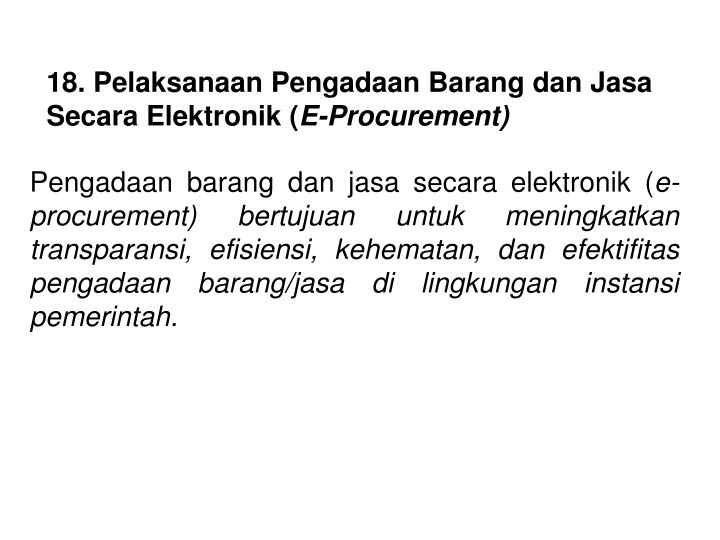 18. Pelaksanaan Pengadaan Barang dan Jasa Secara Elektronik (