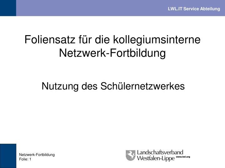 foliensatz f r die kollegiumsinterne netzwerk fortbildung n.