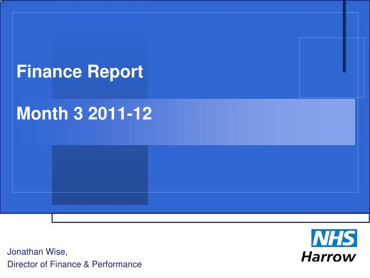 Finance report month 3 2011 12