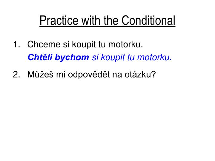 Practice with the Conditional