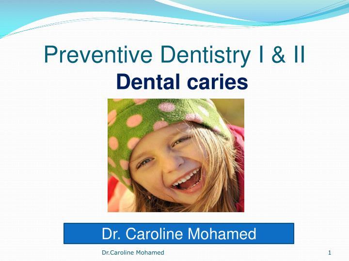 preventive dentistry i ii n.