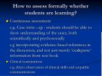 how to assess formally whether students are learning