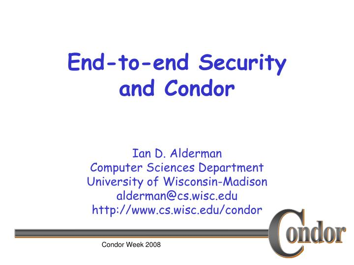 end to end security and condor n.