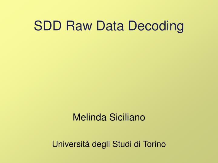 sdd raw data decoding n.