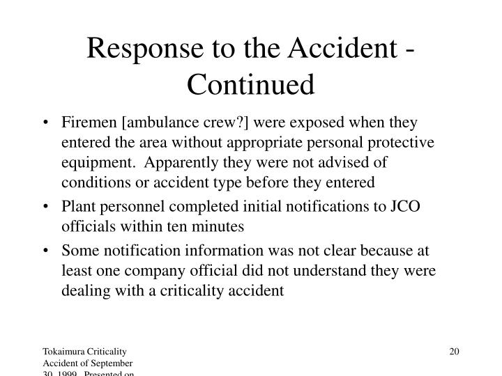 Response to the Accident - Continued