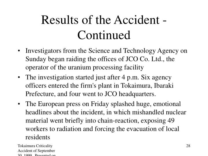 Results of the Accident - Continued