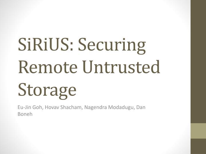 sirius securing remote untrusted storage n.