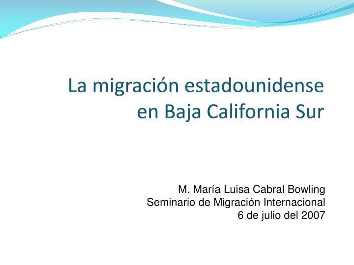 la migraci n estadounidense en baja california sur n.