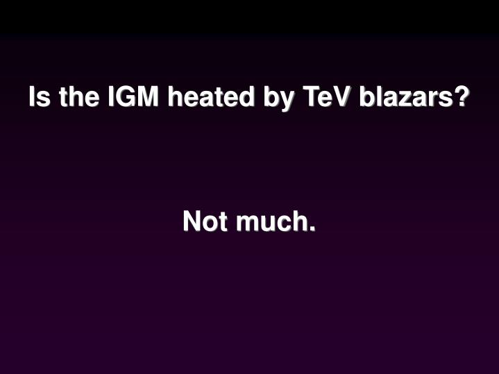 Is the IGM heated by TeV blazars?