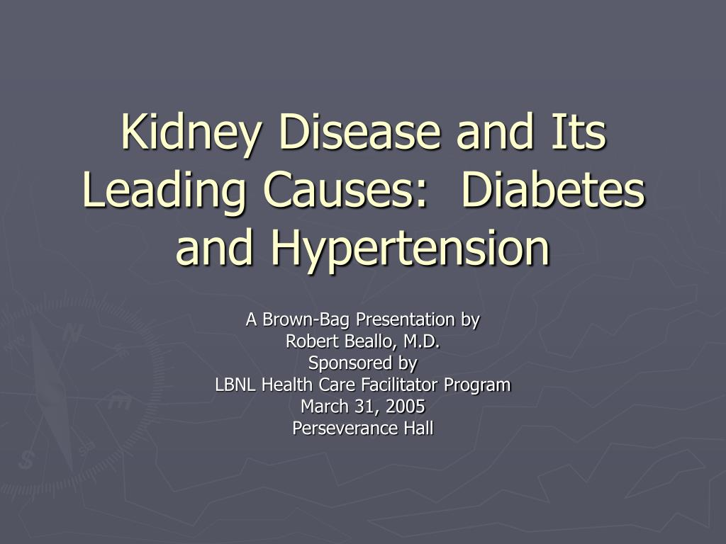 Ppt Kidney Disease And Its Leading Causes Diabetes And Hypertension Powerpoint Presentation Id 3399508