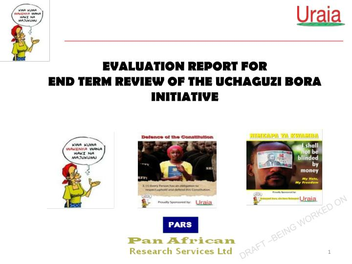 evaluation report for end term review of the uchaguzi bora initiative n.