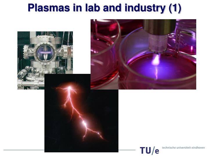 Plasmas in lab and industry (1)