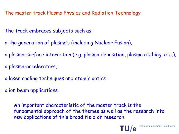 The master track Plasma Physics and Radiation Technology