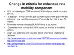change in criteria for enhanced rate mobility component