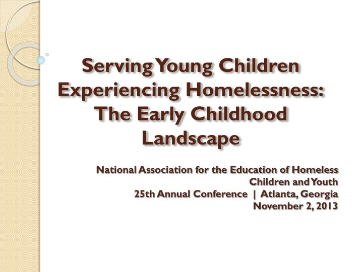Ppt Serving Young Children Experiencing Homelessness The Early
