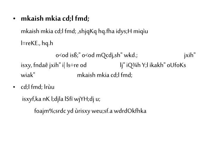 mkaish mkia cd;l fmd;