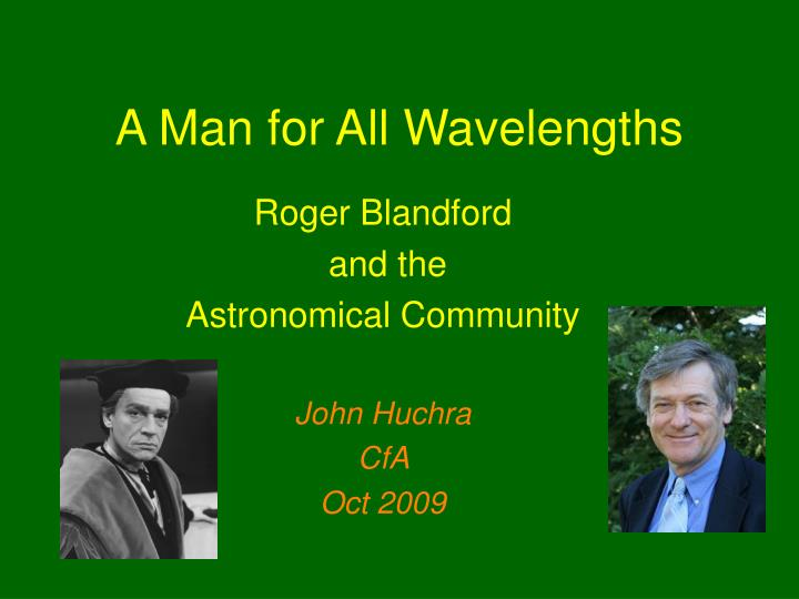 a man for all wavelengths n.