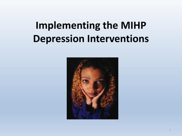 implementing the mihp depression interventions n.