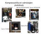 kompressoritila eri valmistajien yksik iss