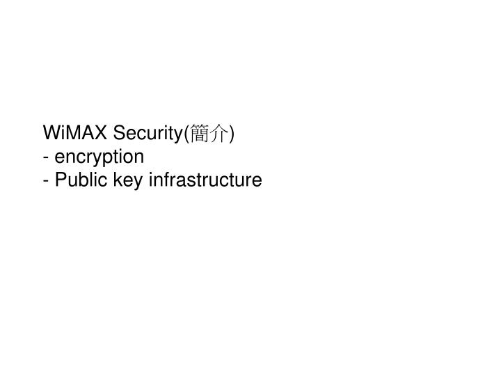 wimax security encryption public key infrastructure n.