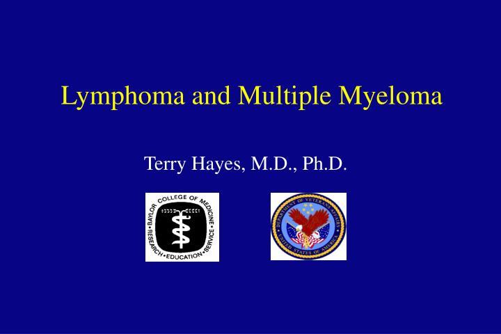 lymphoma and multiple myeloma