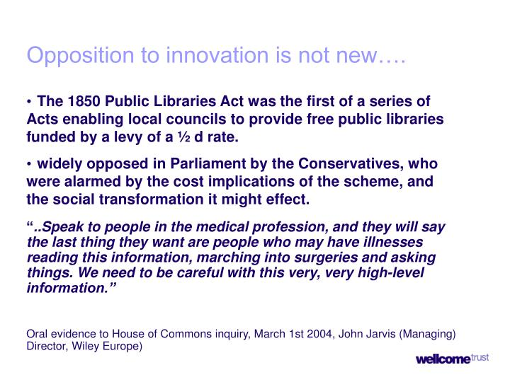 Opposition to innovation is not new….