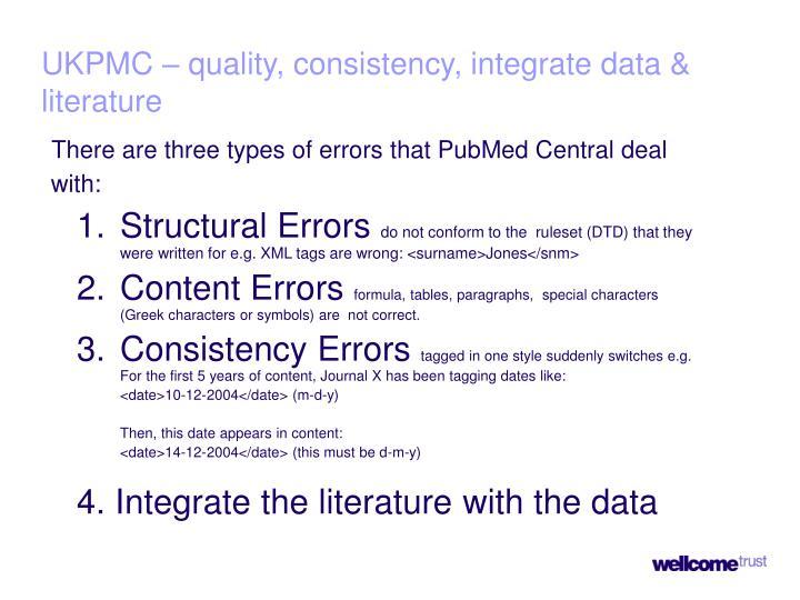UKPMC – quality, consistency, integrate data & literature