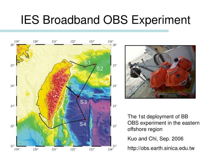 IES Broadband OBS Experiment