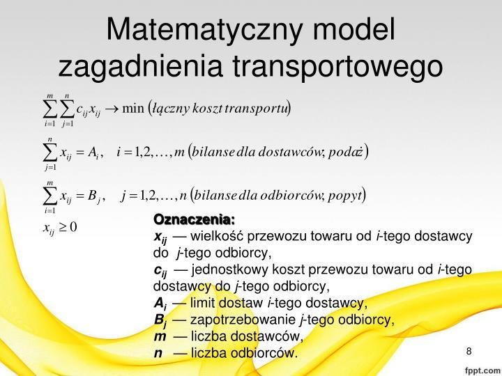 Matematyczny model zagadnienia transportowego