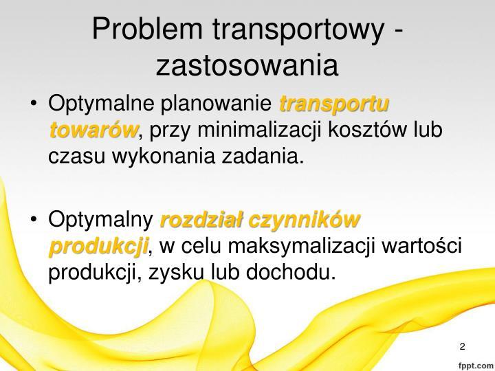 Problem transportowy zastosowania