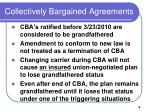 collectively bargained agreements