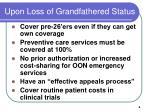upon loss of grandfathered status